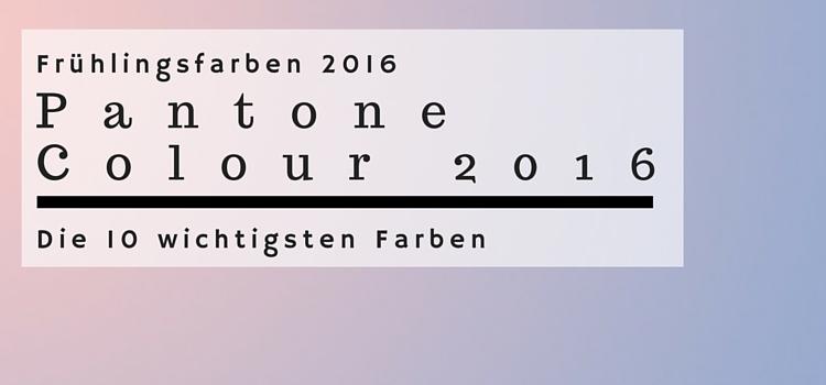 Pantone Frühlingsfarben 2016