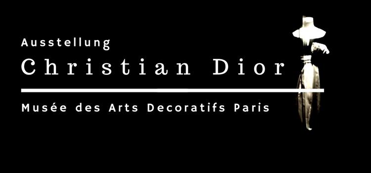 Christian Dior Ausstellung im Musée des Arts Decoratifs Paris
