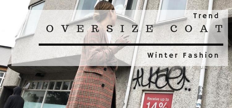 Trend – Oversize Coat